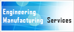 Engineering Manufacturing Services